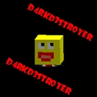 View D4rkd3str0yer's Profile