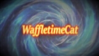 View WaffletimeCat's Profile